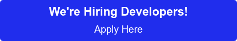 We're Hiring Developers! Apply Here